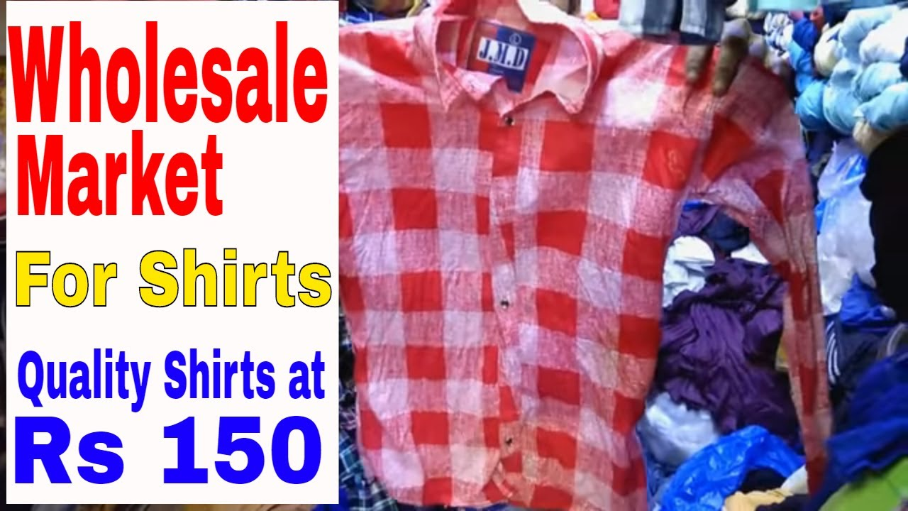 complete in specifications huge range of recognized brands Shirts at lowest Price ! Rs.150 Shirt ! wholesale Market