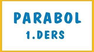 PARABOL 1.DERS  ŞENOL HOCA