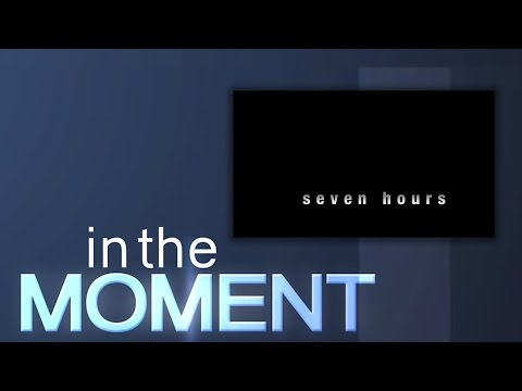 IN THE MOMENT - SEVEN HOURS