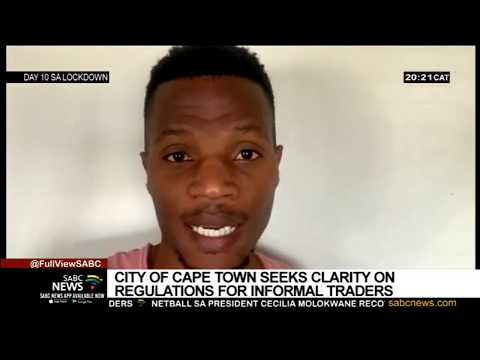 SA Lockdown Day 10 I City of Cape Town seeks clarity on regulations for informal traders