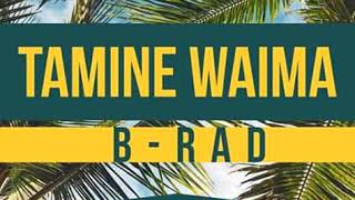 TAMINE WAIMA (2019) B-RAD FRESH BLOCKMUSIC