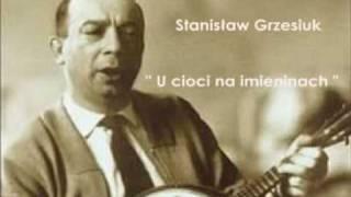 Stanisław Grzesiuk - U cioci na imieninach