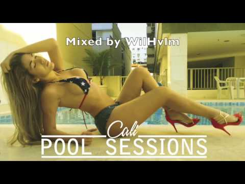 Cali Pool Session - Mixed by WilHvlm 29.06.16