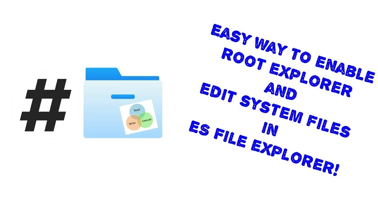 Easy way to enable root explorer and edit system files in ES File explorer