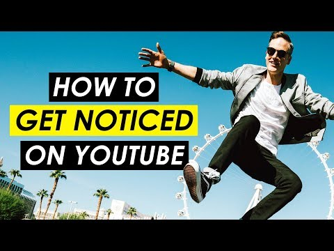How to Get Peoples Attention and Get Noticed on YouTube — 5 Tips