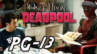 Deadpool 2's PG-13 Cut Officially Titled - Once Upon A Deadpool