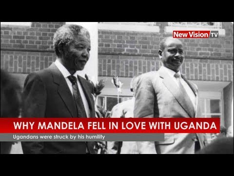 Why Mandela fell in love with Uganda
