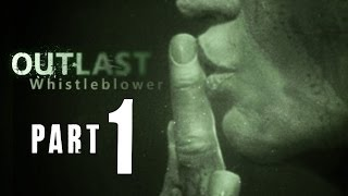 Outlast: Whistleblower Gameplay Walkthrough Part 1 - GOD I