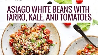 Asiago White Beans With Farro, Kale, And Tomatoes | Pinch Of Yum
