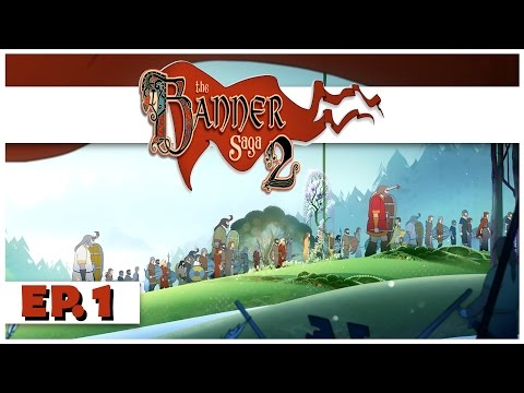 The Banner Saga 2 - Ep. 1 - The First Hour of Gameplay! - Let's Play The Banner Saga 2 Gameplay