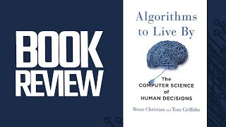 """Algorithms To Live By"" Book Review"