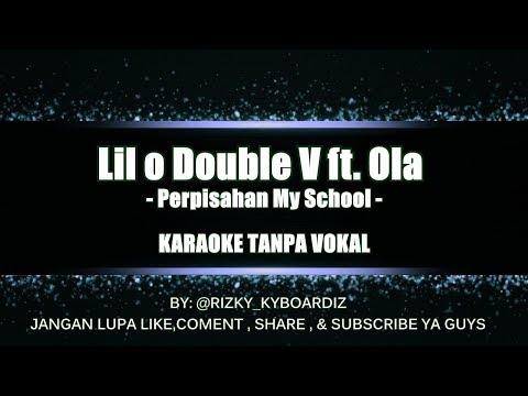 Lil O feat Ola & Double V - Perpisahan My School ( KARAOKE NO VOKAL )