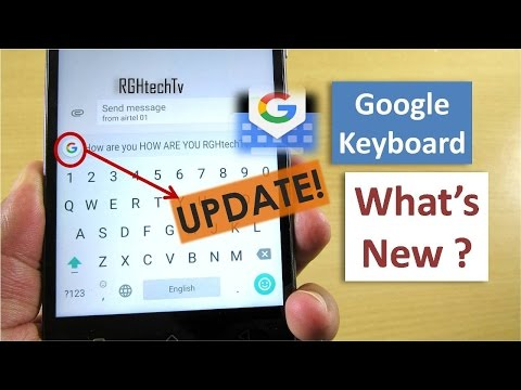 Google Keyboard (Gboard) Latest Update - Whats New ?