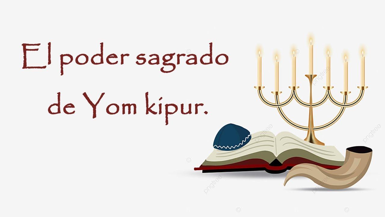 El poder sagrado de Yom kipur.