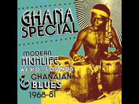 Ghana Special: Modern Highlife, Afro Sounds & Ghanaian Blues 1968-1981