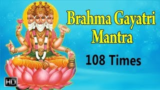 Brahma Gayatri Mantra - 108 Times with Lyrics - Powerful Chants for Peace & Success