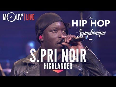 Youtube: S.PRI NOIR:«Highlander» (live @ Hip Hop Symphonique 3)
