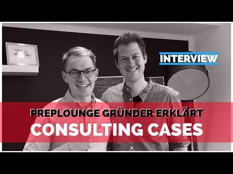 CASE INTERVIEWS - Die Größte Herausforderung Für Den Einstieg In Die Beratung Mit Preplounge-Gründer
