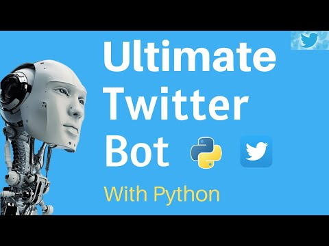 Create The Ultimate Twitter Bot With Python In 30 Minutes