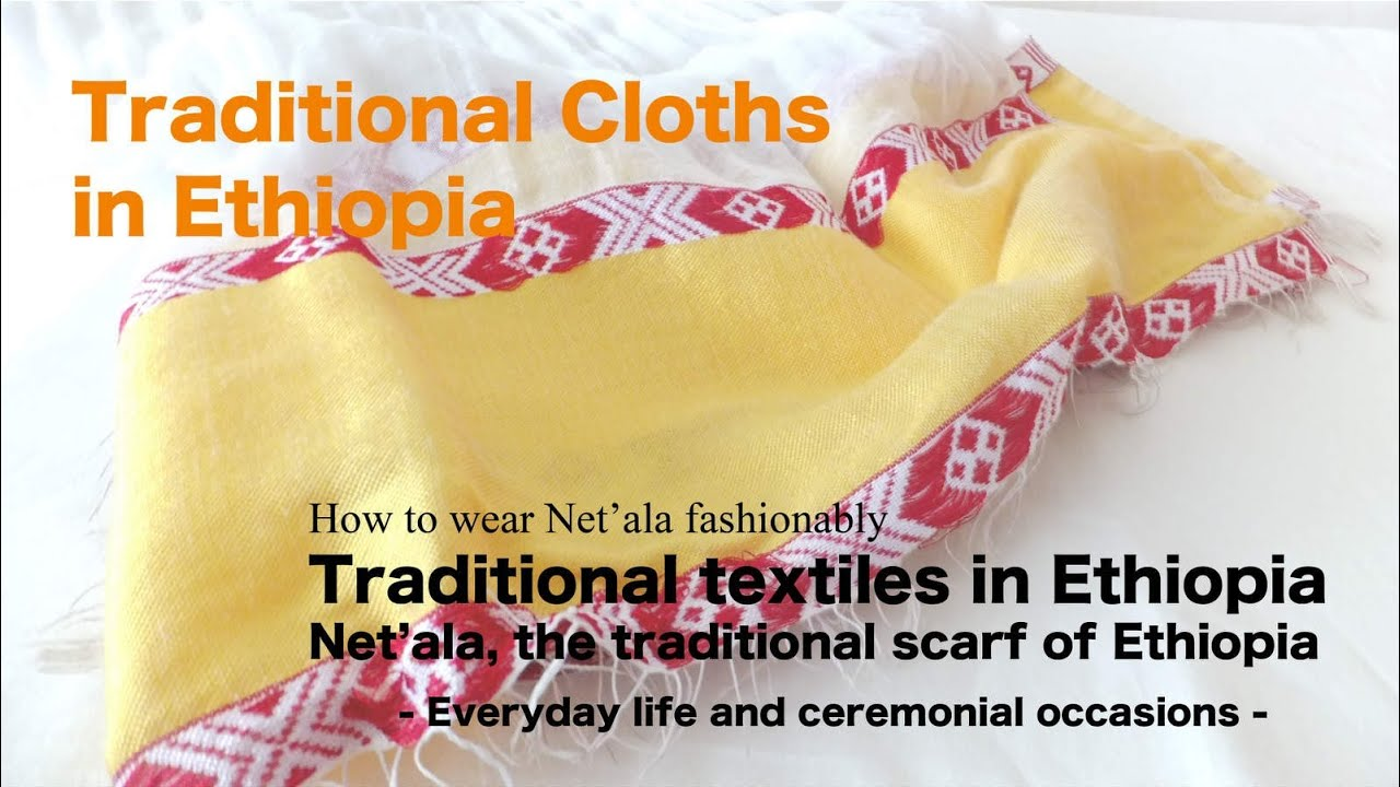 Net'ala, the traditional textiles in Ethiopia - Everyday life and  ceremonial occasions -