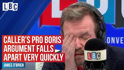 James O'Brien caller's pro-Boris argument falls apart very, very quickly | LBC