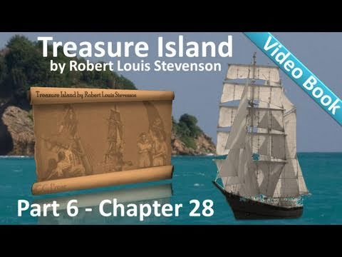 Chapter 28 - Treasure Island by Robert Louis Stevenson - In The Enemy's Camp