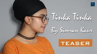Tinka Tinka | Teaser | Cover by Simran Kaur | Punjabi's Junction | New Song 2018