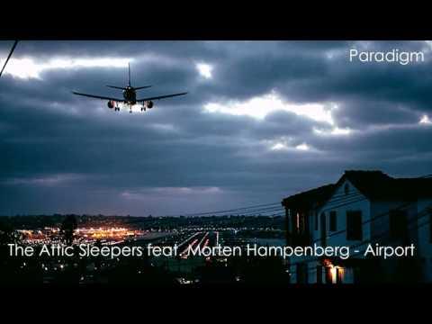 The Attic Sleepers feat. Morten Hampenberg - Airport [Paradigm]