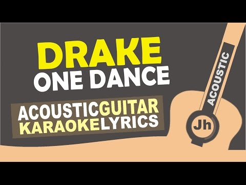 One Dance feat. Kyla & Wizkid [Karaoke Acoustic]