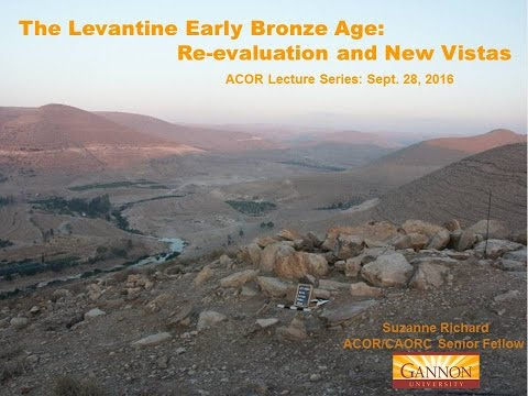 "ACOR Lecture: ""The Levantine Early Bronze Age"" By Suzanne Richard"