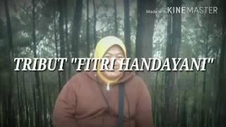 Video Tribut Fitri Handayani download MP3, 3GP, MP4, WEBM, AVI, FLV Mei 2018