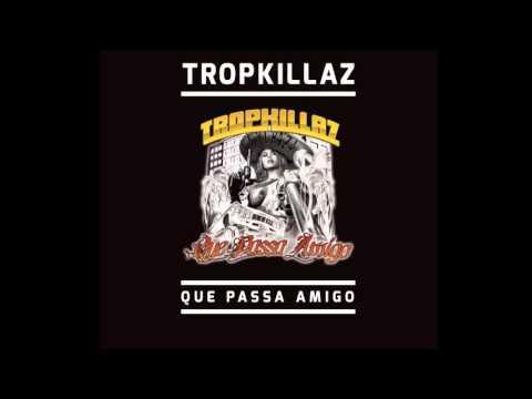 Tropkillaz - Que Passa Amigo