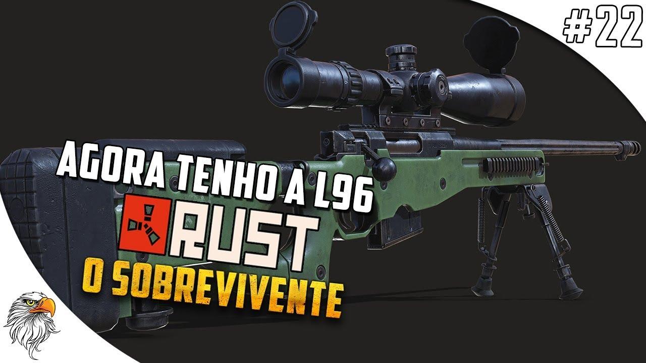 RUST - O SOBREVIVENTE - AGORA TENHO A NOVA L96 #22