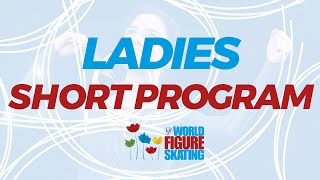 Ladies Short Program | 2017 ISU World Figure Skating Championships Helsinki FIN | #WorldFigure