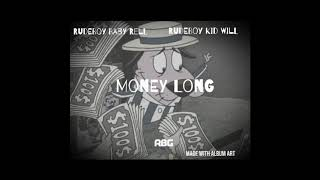 RBG Kill Will x RBG Baby Rell - Money  Long