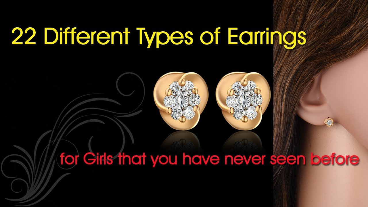 22 Different Types Of Earrings For Girls That You Have Never Seen