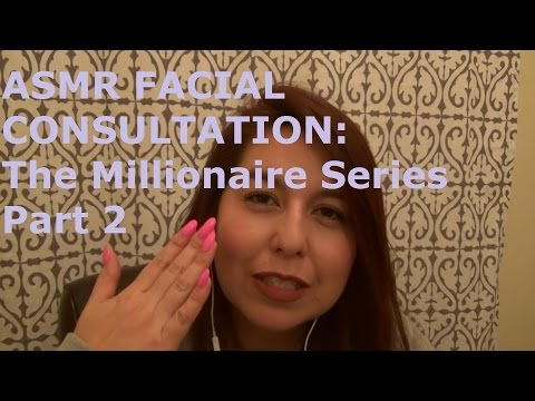 ASMR Facial Consultation: The Millionaire Series Part 2
