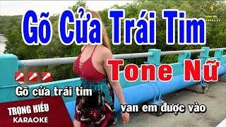 Karaoke Gõ Cửa Trái Tim Tone Nữ Nhạc Sống | Trọng Hiếu