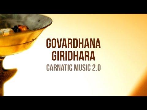Govardhana Giridhara (feat. Sri Vaths) - Carnatic Music 2.0 - Mahesh Raghvan