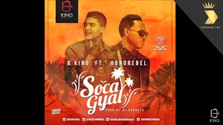 B King Ft  Honorebel  - Soca Gyal (Audio)