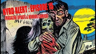 NYRD ALERT : EPISODE 15 / MAGAZINE UPDATE : HORROR COMICS 8/27/2018