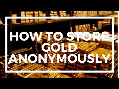 How to anonymously store gold and silver