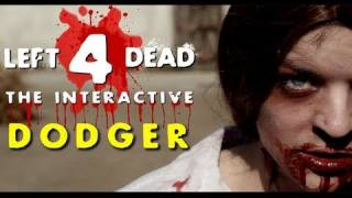 Left 4 Dead Interactive: Dodger