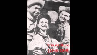 Trio de Ouro [1946-1949] Dalva de Oliveira, Herivelto Martins e Nilo Chagas [parte 4/4]