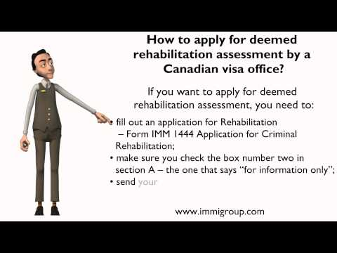 How To Apply For Deemed Rehabilitation Assessment By A Canadian Visa Office?