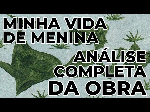 MINHA VIDA DE MENINA  Análise completa da obra