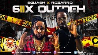 Squash x Rozzaro - 6iix OutDeh - March 2019
