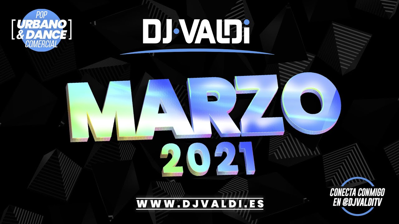 Sesión MARZO 2021 by DJ VALDI (Reggaeton, Latino y Hits Virales)