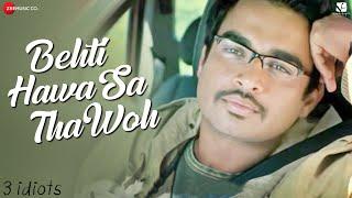 Behti Hawa Sa Tha Woh – 3 Idiots | Aamir Khan, Madhavan, Sharman J | Shaan & Shantanu M | Swanand K