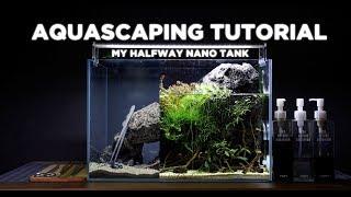 HalfWay nano tank - Cinematic Aquascaping TUTORIAL
